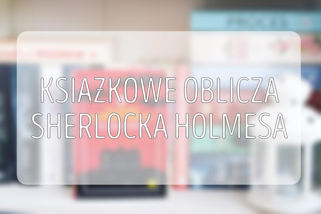 ksiazkowe-oblicza-sherlocka-holmesa