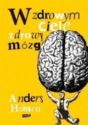 W zdrowym ciele zdrowy mózg, Anders Hansen