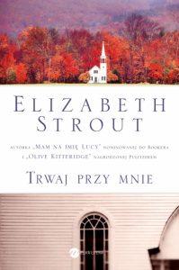 Trwaj przy mnie - Elizabeth Strout