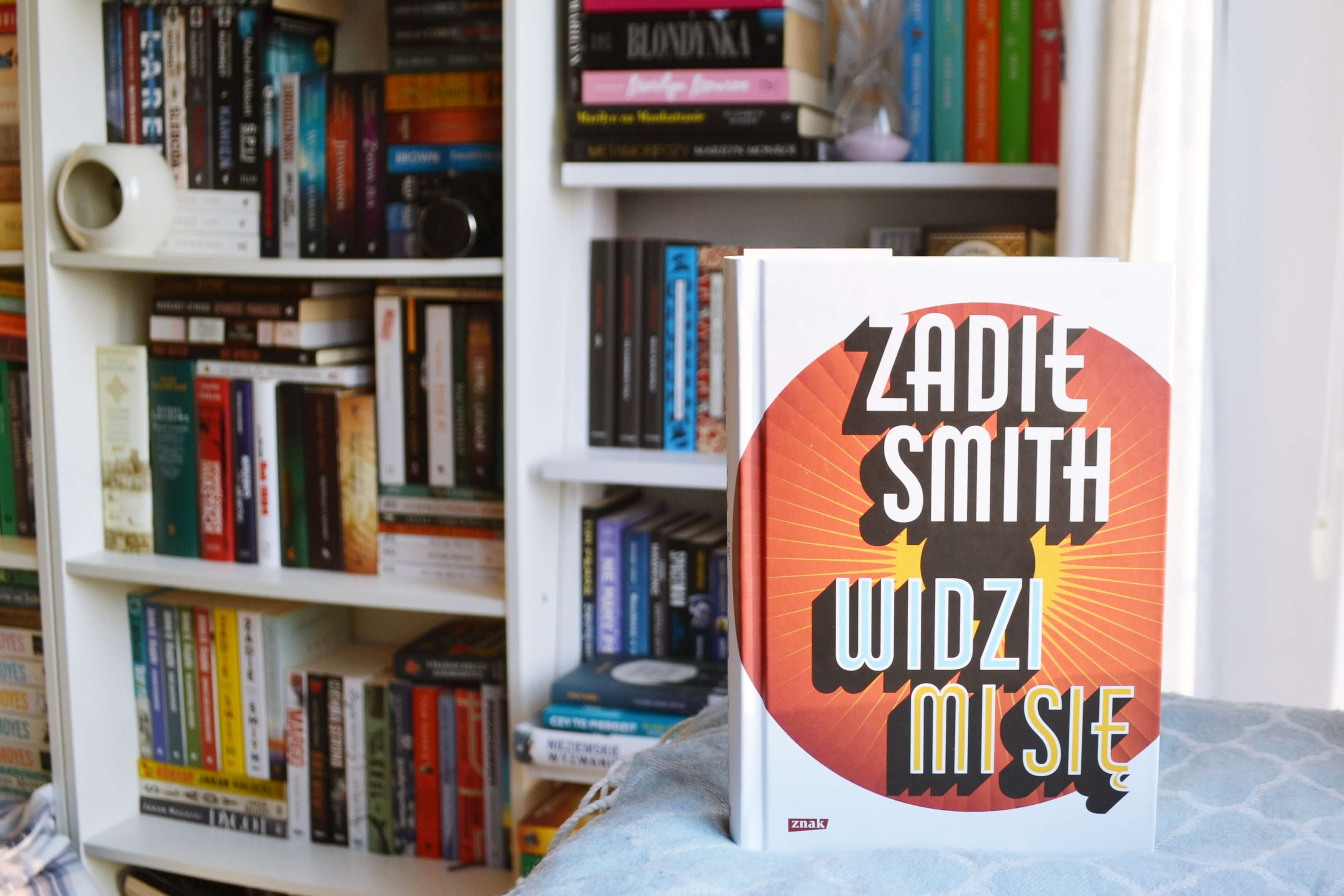 Widzi mi się - Zadie Smith